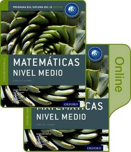 9780198364146: IB Matemáticas Nivel Medio Libro del Alumno conjunto libro impreso y digital en línea: Programa del Diploma del IB Oxford