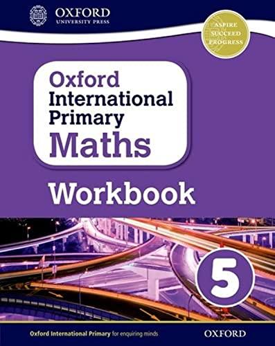 9780198365303: Oxford International Primary Maths: Grade 5: Workbook 5