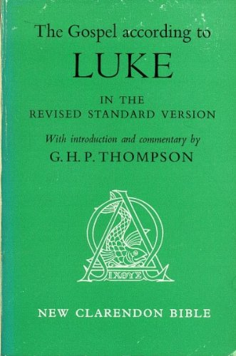 The Gospel According to St. Luke: Revised Standard Version (New Clarendon Bible)