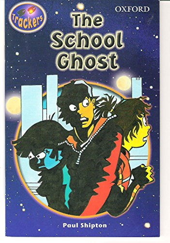 9780198383543: Trackers: Level 3: Fiction: The School Ghost: Fiction Level 3