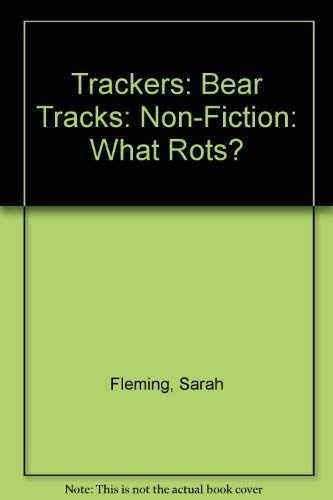 9780198384878: Trackers: Bear Tracks: Non-Fiction: What Rots?