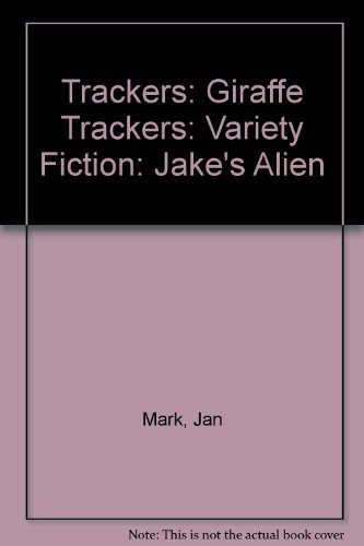 9780198385301: Trackers: Giraffe Trackers: Variety Fiction: Jake's Alien