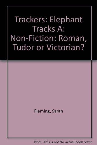 9780198385998: Trackers: Elephant Tracks A: Non-fiction: Roman, Tudor or Victorian?