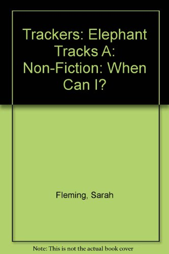 9780198386018: Trackers: Elephant Tracks A: Non-fiction: When Can I?