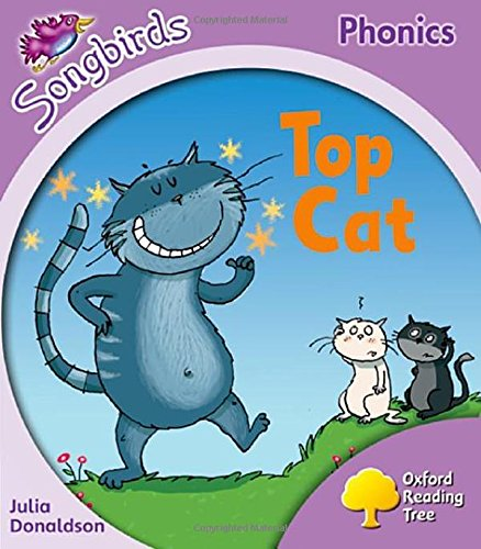 9780198387923: Oxford Reading Tree Songbirds Phonics: Level 1+: Top Cat