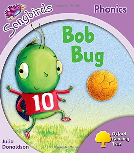 9780198387947: Oxford Reading Tree Songbirds Phonics: Level 1+: Bob Bug