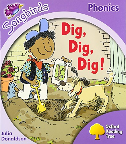 9780198387954: Oxford Reading Tree Songbirds Phonics: Level 1+: Dig, Dig, Dig!