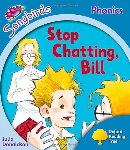 9780198388418: Oxford Reading Tree: Level 3: More Songbirds Phonics: Stop Chatting, Bill