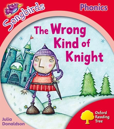 9780198388487: Oxford Reading Tree Songbirds Phonics: Level 4: The Wrong Kind of Knight
