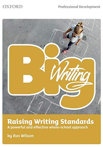 9780198388937: Big Writing: Raising Writing Standards: A powerful and effective whole-school approach