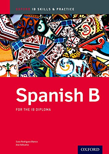 IB Spanish B: Skills and Practice: Oxford: Rodriguez Blanco, Suso,