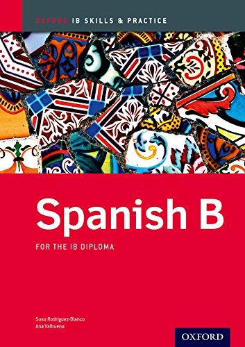 9780198389132: IB Spanish B: Skills and Practice: Oxford IB Diploma Program