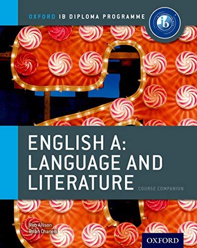 9780198389972: IB English A Language & Literature: Course Book: Oxford IB Diploma Program Course Book