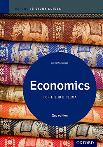 IB Economics 2nd Edition: Study Guide: Oxford: Ziogas, Constantine