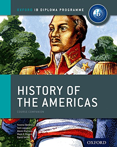 IB History of the Americas Course Book: Leppard, Tom; Berliner,