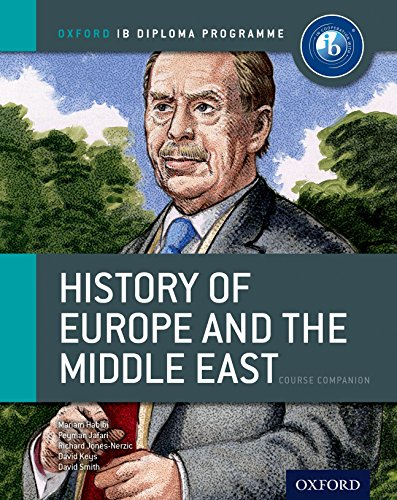IB History of Europe & the Middle East: Course Book: Oxford IB Diploma Program: Habibi, Mariam;...