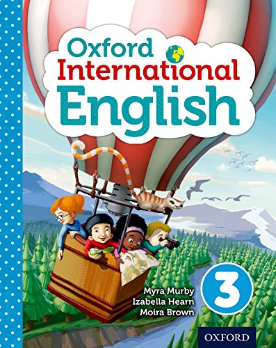 Oxford International Primary English Student Book 3: Hearn, Izabella, Murby, Myra, Brown, Moira