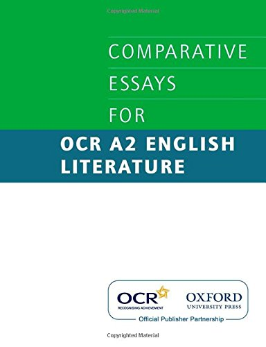 comparative essays for ocr a2 english literature Dracula and the bloody chamber a choice of essays: consider the nature and presentation of desire in dracula and the bloody chamber - write the sort of desires that are experienced in the two books - consider how the writers present those desires: are they threatening, transgressive, forbidden.