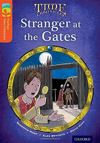 9780198391067: Oxford Reading Tree TreeTops Time Chronicles: Level 13: Stranger At The Gates
