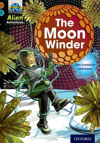 9780198391197: Project X Alien Adventures: Brown Book Band, Oxford Level 9: The Moon Winder