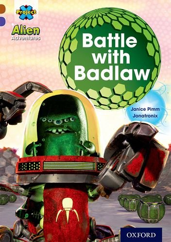 9780198391272: Project X Alien Adventures: Brown Book Band, Oxford Level 11: Battle with Badlaw