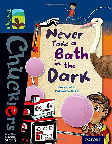 9780198391999: Oxford Reading Tree TreeTops Chucklers: Level 14: Never Take a Bath in the Dark