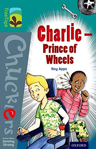 9780198392064: Oxford Reading Tree TreeTops Chucklers: Level 16: Charlie - Prince of Wheels