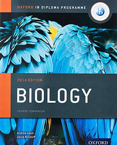 IB Biology Course Book: 2014 Edition: Oxford: Allott, Andrew; Mindorff,