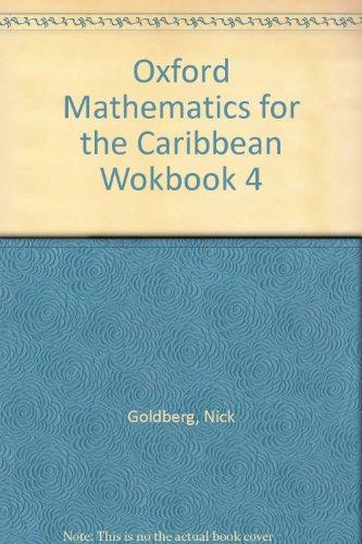 Oxford Mathematics for the Caribbean Workbook 4: Nick Goldberg
