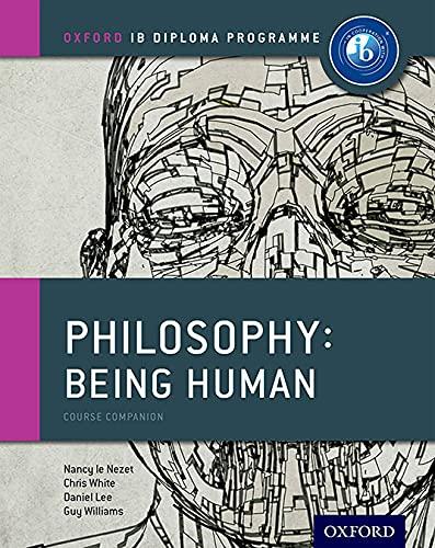 9780198392835: IB Philosophy Being Human Course Book: Oxford IB Diploma Program
