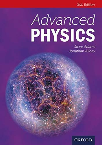Advanced Physics Second Edition (Paperback): Adams, Steve; Allday,