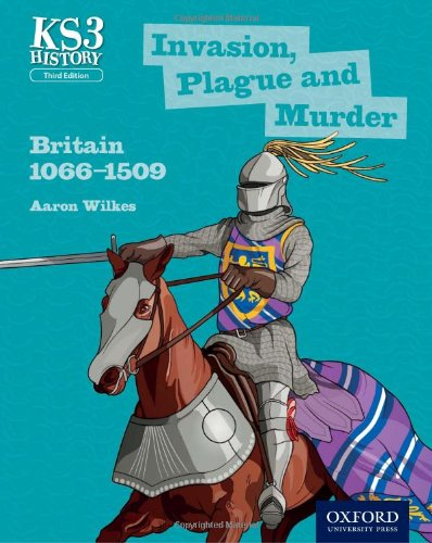 9780198393184: Key Stage 3 History by Aaron Wilkes: Invasion, Plague and Murder: Britain 1066-1509 Student Book (Ks3 History)