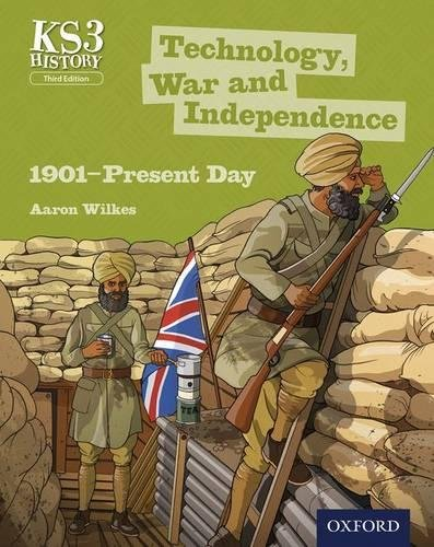 9780198393214: Key Stage 3 History by Aaron Wilkes: Technology, War and Independence 1901-Present Day Third Edition Student Book