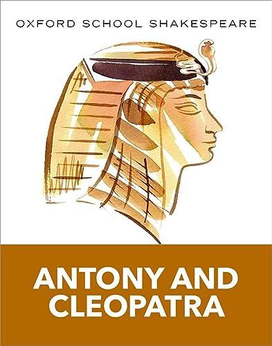 9780198393344: Oxford School Shakespeare: Antony and Cleopatra