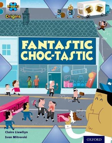 9780198393719: Project X Origins: Brown Book Band, Oxford Level 9: Chocolate: Fantastic Choc-tastic