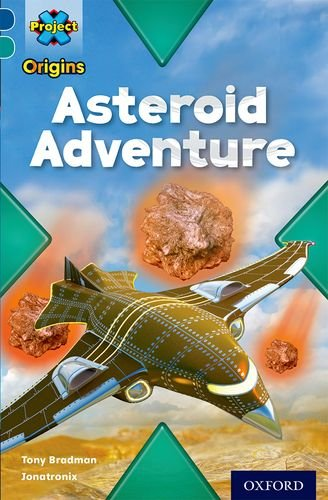 9780198394013: Project X Origins: Dark Blue Book Band, Oxford Level 16: Space: Asteroid Adventure