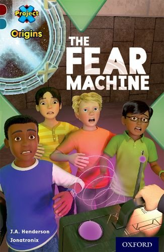 9780198394259: Project X Origins: Dark Red+ Book Band, Oxford Level 19: Fears and Frights: The Fear Machine