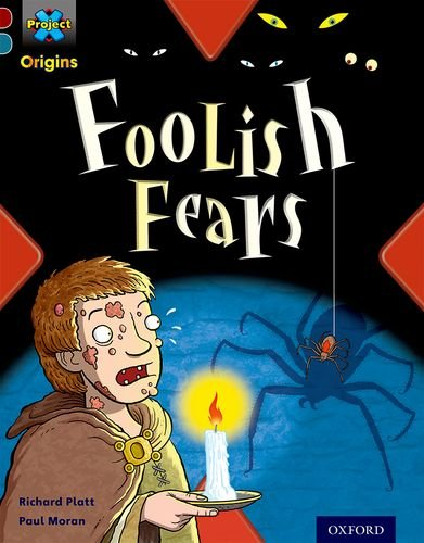 9780198394280: Project X Origins: Dark Red+ Book Band, Oxford Level 19: Fears and Frights: Foolish Fears