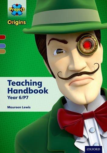 Project X Origins: Dark Red Book Band, Oxford Levels 17-18: Teaching Handbook Year 6/P7 (...
