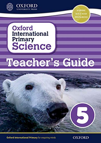 9780198394877: Oxford International Primary Science Stage 5: Age 9-10 Teacher's Guide 5 (OP PRIMARY SUPPLEMENTARY COURSES)
