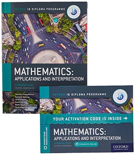 9780198426981: Oxford IB Diploma Programme: IB Mathematics: applications and interpretation, Standard Level, Print and Enhanced Online Course Book Pack