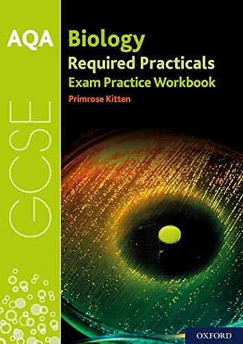 9780198444930: AQA GCSE Biology Required Practicals Exam Practice Workbook
