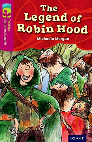 9780198446163: Oxford Reading Tree TreeTops Myths and Legends: Level 10: The Legend Of Robin Hood