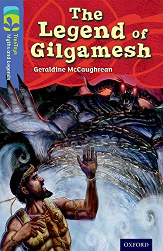 9780198446439: Oxford Reading Tree TreeTops Myths and Legends: Level 17: The Legend of Gilgamesh
