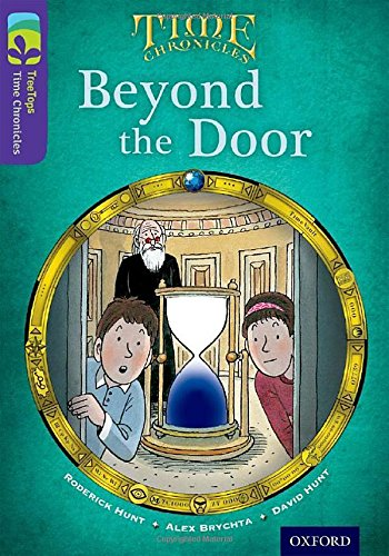 9780198446798: Oxford Reading Tree Treetops Time Chronicles: Level 11: Beyond the Door