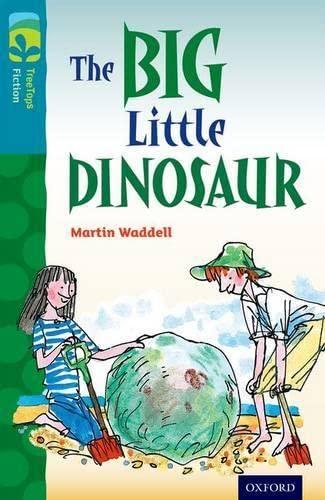 9780198446972: Oxford Reading Tree TreeTops Fiction: Level 9: The Big Little Dinosaur