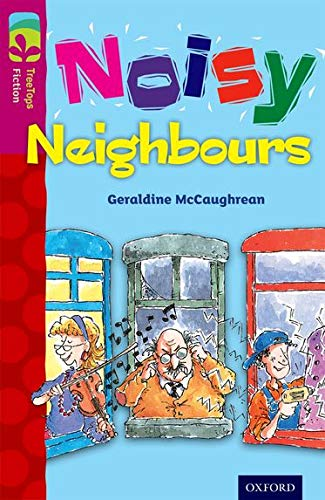 9780198447221: Oxford Reading Tree Treetops Fiction: Level 10 More Pack A: Noisy Neighbours