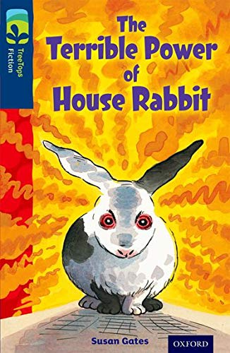9780198448266: The Terrible Power of House Rabbit (Treetops. Fiction)
