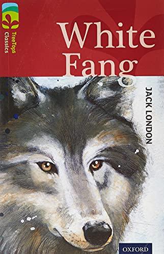 9780198448679: Oxford Reading Tree TreeTops Classics: Level 15: White Fang