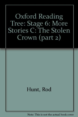 9780198449942: Oxford Reading Tree: Stage 6: More Stories C: The Stolen Crown (part 2)